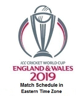 2019 Cricket World Cup Schedule in Eastern Standard Time (EST)